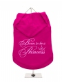 ''Born To Be A Princess'' Dog Hoodie